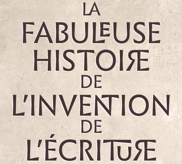 La Fabuleuse histoire de l'invention de l'écriture, de Silvia Ferrara (Seuil)