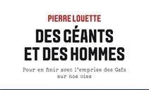 Des géants et des hommes, Pour en finir avec l'emprise des Gafa sur nos vies, de Pierre Louette